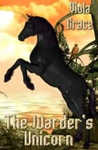 The Warder's Unicorn ebook by Viola Grace