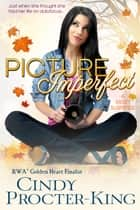 Picture Imperfect (Humorous Mystery Romance) - A Sassy Suspense ebook by