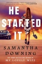He Started It ebook by Samantha Downing