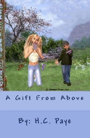A Gift From Above ebook by H.C. Paye