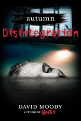 Autumn: Disintegration ebook by David Moody