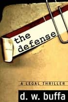 The Defense ebook by D. W. Buffa
