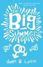 The Big Summer ebook by Jamie B. Laurie