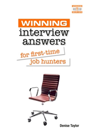 Winning Interview Answers for First-time Job Hunters ebook by Denise Taylor