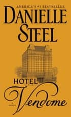 Hotel Vendome - A Novel ebook by Danielle Steel