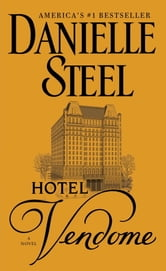 Hotel Vendome: A Novel - A Novel ebook by Danielle Steel
