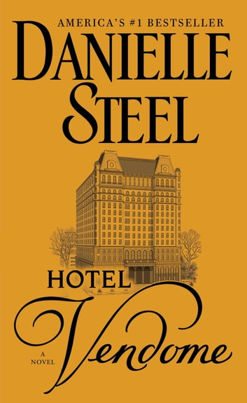 Hotel Vendome - A Novel 電子書 by Danielle Steel