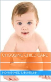 Choosing Child Care ebook by MOHAMMED SHAHRUKH