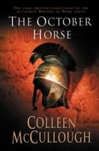 The October Horse ebook by Colleen McCullough