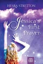 Jessica's first prayer - A Christian Fiction of Hesba Stretton ebook by Hesba Stretton