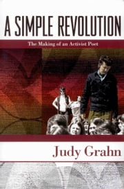 A Simple Revolution - The Making of an Activist Poet ebook by Judy Grahn