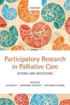 Participatory Research in Palliative Care ebook by Jo Hockley,Katherine Froggatt,Katharina Heimerl