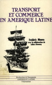 Transport et commerce en Amérique latine. 1800-1970 ebook by Denis Rolland,Marie-Noëlle Sarget,Jean Heffer,Frédéric Mauro,Soline Alemany,Carlos-Alberto Campos,Jorge Durac,Maria Eurydice De Barros Ribeiro,Andrès Martin Regalsky,Flavio A.M. De Saes,Flavio Somogyi