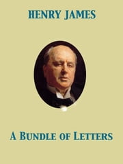 A Bundle of Letters ebook by Henry James