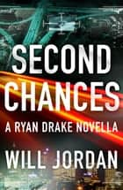 Second Chances - A Ryan Drake Novella ebook by Will Jordan