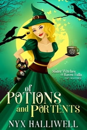 Of Potions and Portents - Sister Witches of Raven Falls Cozy Mystery Series, Book 1 ebook by Nyx Halliwell