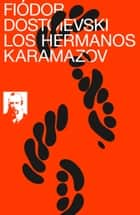 Los hermanos Karamazov ebook by Fiódor Dostoievski