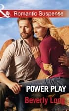 Power Play (Mills & Boon Romantic Suspense) (Wingman Security, Book 2) ebook by Beverly Long