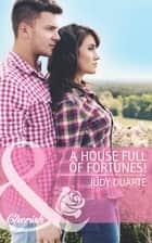 A House Full of Fortunes! (Mills & Boon Cherish) ebook by Judy Duarte