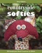 Countryside Softies ebook by Amy Adams