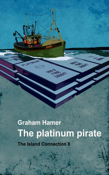 The Platinum Pirate - A suspense thriller ebook by Graham Hamer