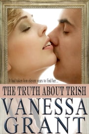 The Truth About Trish - Time for Love, #1 ebook by Vanessa Grant