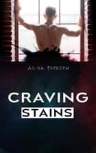 Craving Stains ebook by Alina Popescu