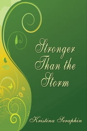 Stronger Than The Storm ebook by Kristina Seraphin