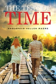The Test of Time ebook by Kholofelo Hellen Maome