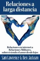 Relaciones a larga distancia ebook by Sam Lawrence, Ben Jackson