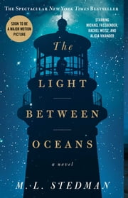The Light Between Oceans - A Novel ebook by M.L. Stedman