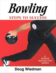 Bowling - Steps to Success ebook by Doug Wiedman