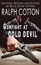 Gunfight at Cold Devil ebook by Ralph Cotton