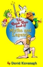 The Quick Quiz Book of Myths and Legends ebook by David Kavanagh
