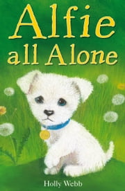 Alfie All Alone ebook by Holly Webb,Sophy Williams