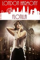 London Harmony: Flotilla ebook by Erik Schubach