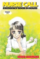 NURSE CALL EMERGENCY ROOM 24 HOURS - Episode 3-3 ebook by Eriko Okamura