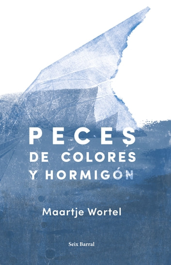 Peces de colores y hormigón eBook by Maartje Wortel
