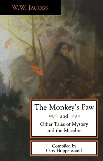 The Monkey's Paw and Other Tales ebook by W.W. Jacobs,Gary Hoppenstand