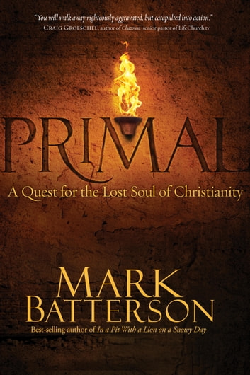 Primal - A Quest for the Lost Soul of Christianity ebook by Mark Batterson