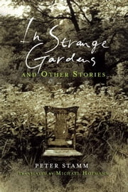 In Strange Gardens and Other Stories ebook by Peter Stamm,Michael Hofmann