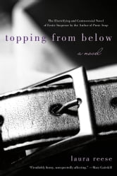 Topping from Below - A Novel ebook by Laura Reese