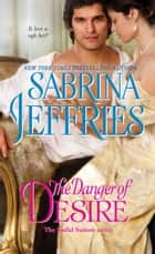 The Danger of Desire ebook by Sabrina Jeffries