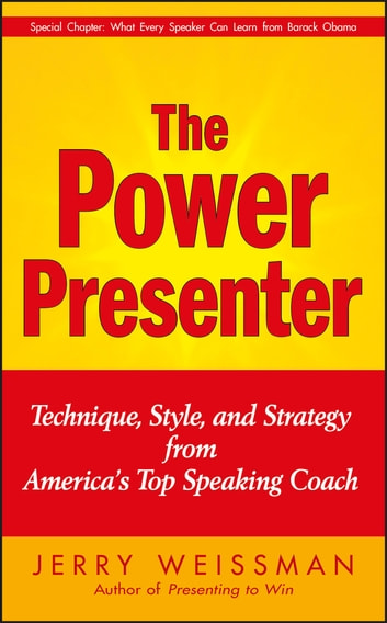 The power presenter ebook by jerry weissman rakuten kobo the power presenter technique style and strategy from americas top speaking coach ebook fandeluxe Gallery