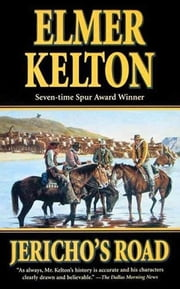 Jericho's Road - A Story of the Texas Rangers ebook by Elmer Kelton
