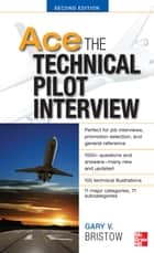 Ace The Technical Pilot Interview 2/E ebook by Bristow