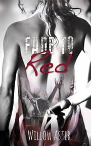 Fade to Red ebook by Willow Aster