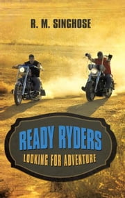 Ready Ryders - Looking for Adventure ebook by R. M. Singhose