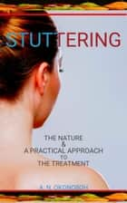 Stuttering: The Nature and a Practical Approach to the Treatment ebook by A. N. Okonoboh