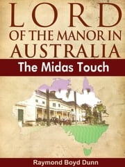Lord of the Manor in Australia ebook by Raymond Boyd Dunn